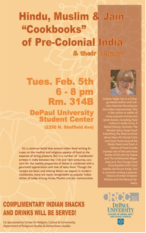 February 5, 2019 The event was organized by the Center for Religion, Culture & Community (working through DePaul University to provide fun and interesting talks/events/presentations to students, faculty, staff and external community members). Professor David Gitomer hosted with a very special guest lecturer and Chicagoan author Colleen Sen. To fully immerse the audience in her experience with Hindu, Muslim and Jain Indian food, snack tastings were served.