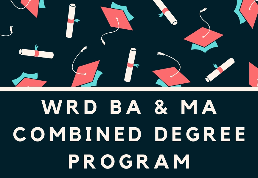 Learn More About WRD Combined Bachelor's & Master's Degree