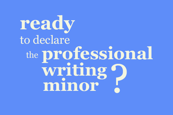 Ready to declare the professional writing minor?