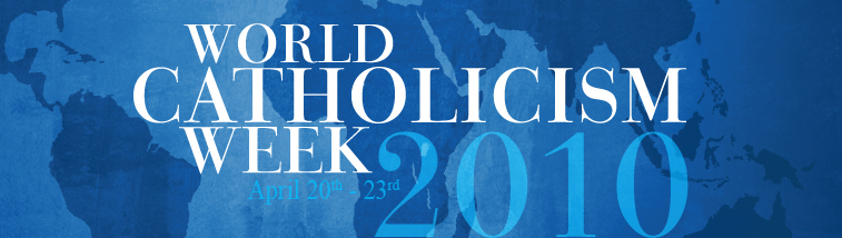 World Catholicism Week 2010