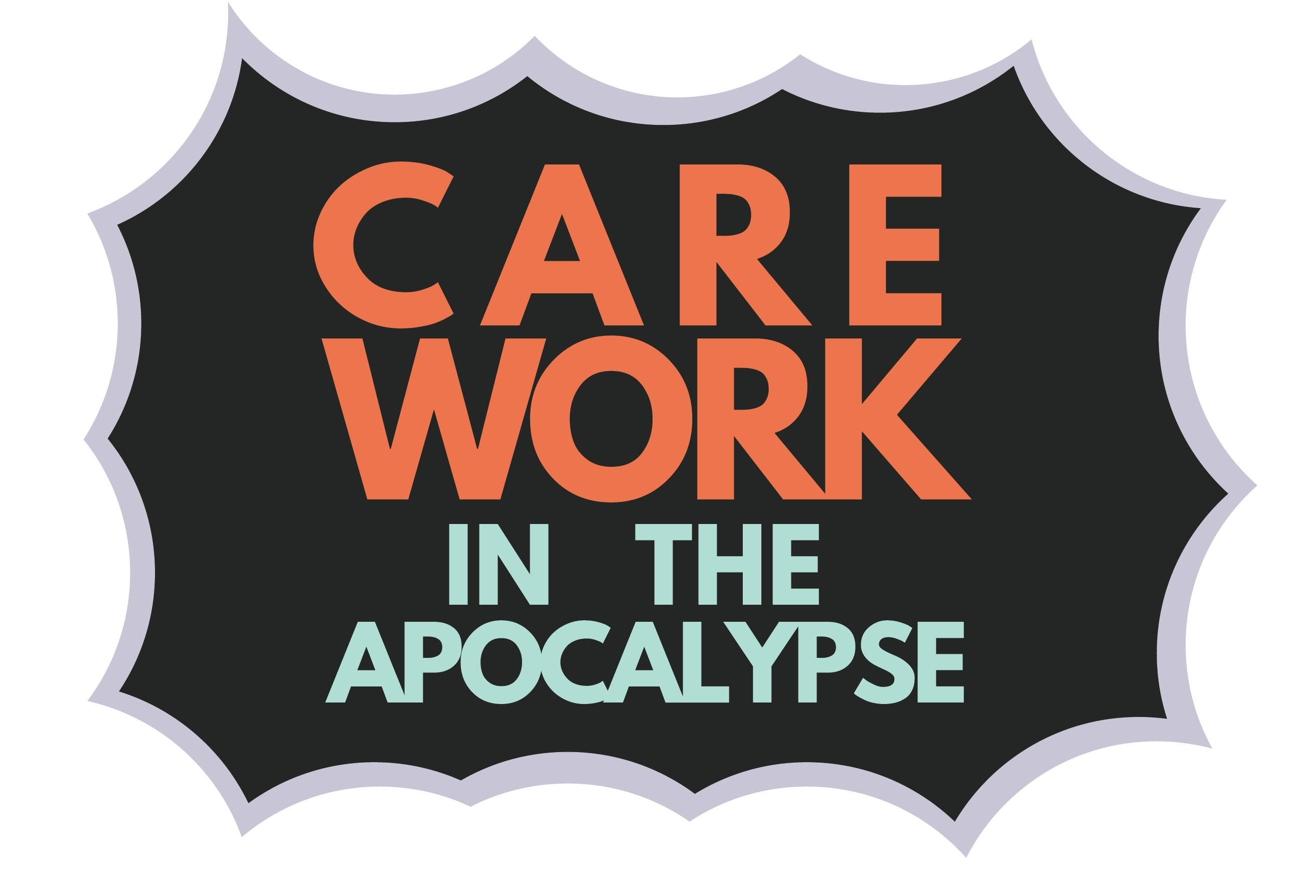 Care Work in the Apocalypse