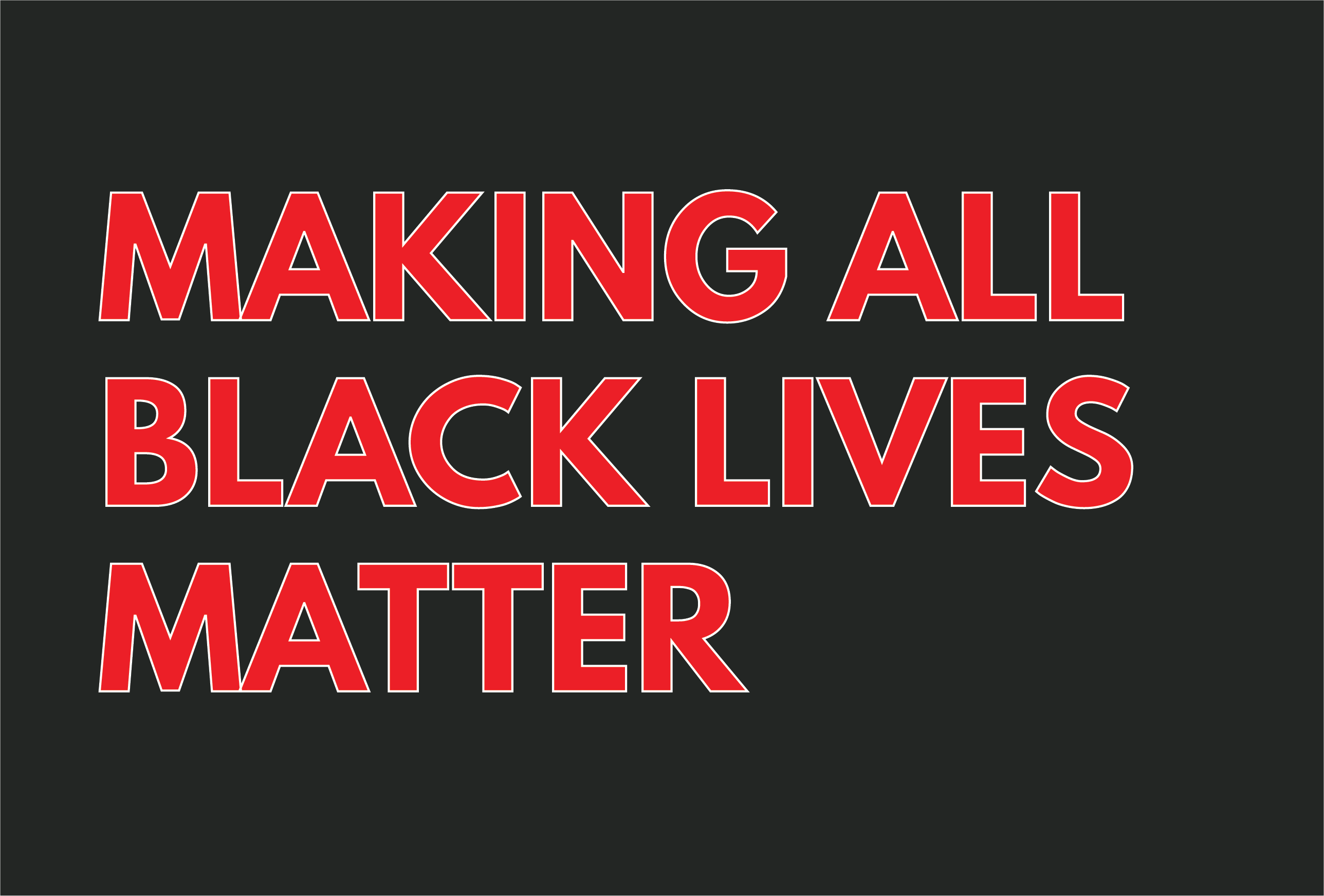 Making All Black Lives Matter